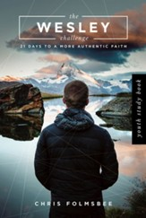 The Wesley Challenge: 21 Days to a More Authentic Faith - Youth Study Book