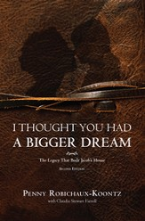 I Thought You Had A Bigger Dream - Second Edition: The Legacy That Built Jacob's House - eBook