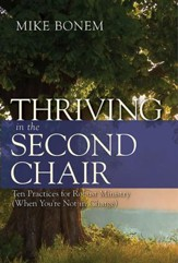 Thriving in the Second Chair: Ten Practices for Robust Ministry (When You're Not in Charge) - eBook