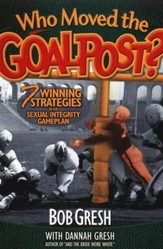 Who Moved the Goal Posts:  7 Winning Strategies In the Sexual Integrity Game