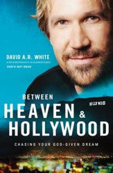 Between Heaven and Hollywood: Chasing Your God-Given Dream - eBook