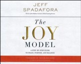 The Joy Model: A Step-by-Step Guide to a Life of Peace, Purpose, and Balance - unabridged audio book on CD