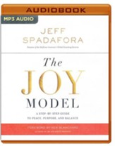 The Joy Model: A Step-by-Step Guide to a Life of Peace, Purpose, and Balance - unabridged audio book on MP3-CD
