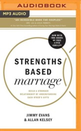 Strengths Based Marriage: Build a Stronger Relationship by Understanding Each Other's Gifts - unabridged audio book on MP3-CD