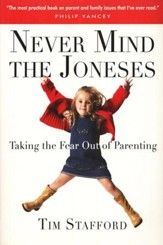 Never Mind the Joneses: Taking the Fear Out of Parenting - Slightly Imperfect