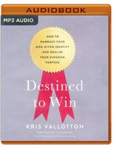 Destined To Win: How to Embrace Your God-Given Identity and Realize Your Kingdom Purpose - unabridged audio book on MP3-CD