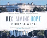 Reclaiming Hope: Lessons Learned in the Obama White House About the Future of Faith in America - unabridged audio book CD