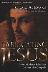 Fabricating Jesus: How Modern Scholars Distort the Gospels - Slightly Imperfect