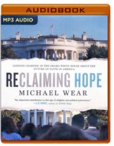 Reclaiming Hope: Lessons Learned in the Obama White House About the Future of Faith in America - unabridged audio book on MP3-CD