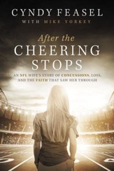 After the Cheering Stops: An NFL Wife's Story of Devastation, Loss, and the Faith that Saw Her Through - eBook