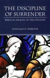 The Discipline of Surrender: Biblical Images of Discipleship