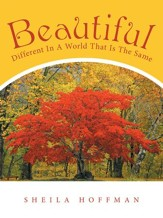 Beautiful: Different in a World That Is the Same - eBook