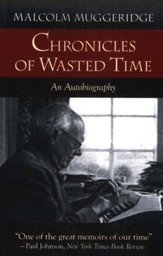 Chronicles of Wasted Time: An Autobiography