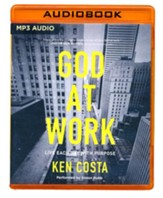 God at Work: Living Every Day with Purpose - unabridged audio book on MP3-CD