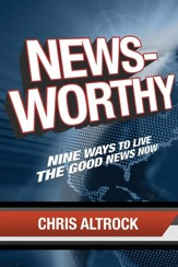 Newsworthy: Nine Ways to Live the Good News Now - eBook