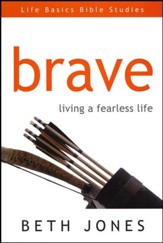 Brave: Living a Fearless Life