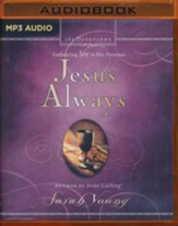 Jesus Always: Embracing Joy in His Presence - unabridged audio book on MP3-CD