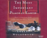 The Most Important Place on Earth: What a Christian Home Looks Like and How to Build One / Abridged edition