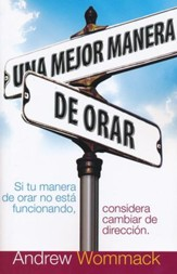 Una Mejor Manera de Orar  (A Better Way to Pray)