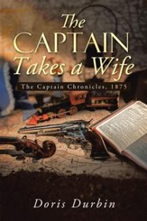 The Captain Takes a Wife: The Captain Chronicles, 1875 - eBook