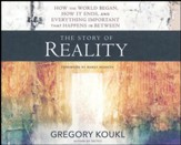 The Story of Reality: How the World Began, How It Ends, and Everything in Between - unabridged audio