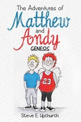 The Adventures of Matthew and Andy: Genesis - eBook