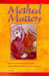 Method Matters: Essays on the Interpretation of the Hebrew Bible in Honor of David L. Petersen