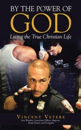 By the Power of God: Living the True Christian Life - eBook