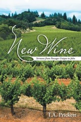 New Wine: Sermons from Passages Unique to John - eBook