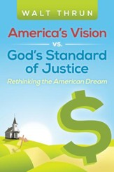 America's Vision vs. God's Standard of Justice: Rethinking the American Dream - eBook