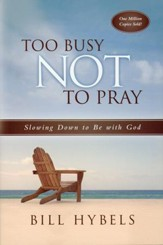 Too Busy Not to Pray, 20th Anniversary Edition- softcover
