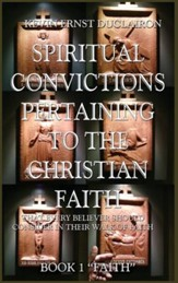 Spiritual Convictions Pertaining to the Christian Faith