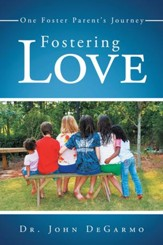 Fostering Love: One Foster Parent's Journey - eBook