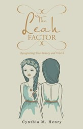 The Leah Factor: Recognizing True Beauty and Worth - eBook