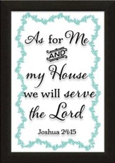 As for Me and My House We Will Serve the Lord, Joshua 24:15, Printed Glass Framed Art