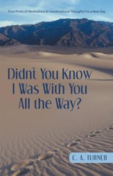 Didn't You Know I Was With You All the Way? - eBook