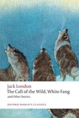 Call of the Wild, White Fang, & Other Stories