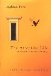 The Attentive Life: Discerning God's Presence in All Things - Slightly Imperfect