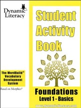 The WordBuild ® Vocabulary Development System:  Foundations Level 1 Basics Student Activity Book