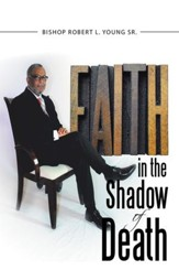 Faith in the Shadow of Death - eBook