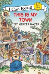 Little Critter: This Is My Town