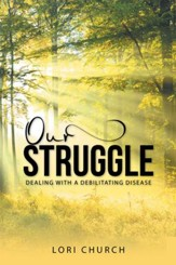 Our Struggle: Dealing With a Debilitating Disease - eBook