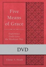 Five Means of Grace:  Experience God's Love the Wesleyan Way, DVD