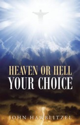 Heaven or Hell: Your Choice - eBook