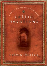 Celtic Devotions: A Guide to Morning and Evening Prayer