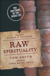 Raw Spirituality: The Rhythms of the Jesus Life