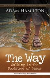 The Way: Walking in the Footsteps of Jesus - Expanded Large Print Edition