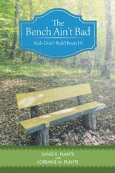 The Bench Ain't Bad: Kids Don't Build Boats III - eBook