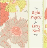 The Right Prayers for Every Need