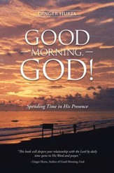 GOOD MORNING, GOD!: Spending Time in His Presence - eBook